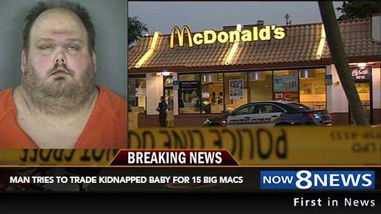 Man Tries To Trade Kidnapped Baby For 15 Big Macs At Arkansas Mcdonalds